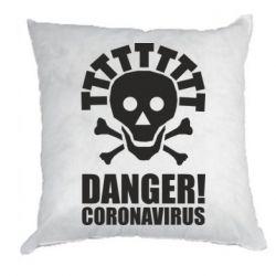 Подушка Danger coronavirus!