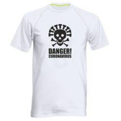 Чоловіча спортивна футболка Danger coronavirus!