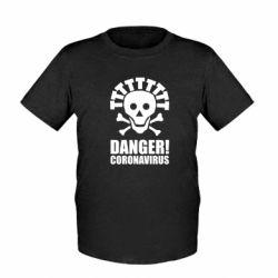Дитяча футболка Danger coronavirus!