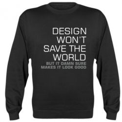 Реглан (свитшот) Design won't save the world