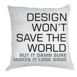 Подушка Design won't save the world