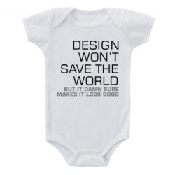 Детский бодик Design won't save the world