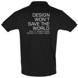 Футболка Поло Design won't save the world