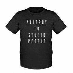 Дитяча футболка Allergy To Stupid People