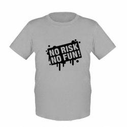 Дитяча футболка No Risk No Fun