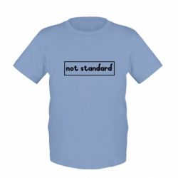 Дитяча футболка Not standard