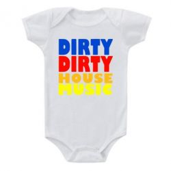 Детский бодик DIRTY DIRTY HOUSE MUSIC - FatLine