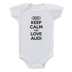 Детский бодик Keep Calm and Love Audi - FatLine