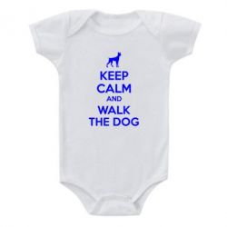 Детский бодик KEEP CALM and WALK THE DOG