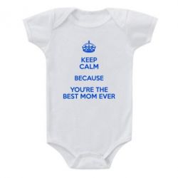 Детский бодик KEEP CALM because you're the best mom ever - FatLine