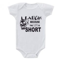 Детский бодик Laugh becouse Life is short
