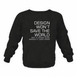 Дитячий реглан (світшот) Design won't save the world