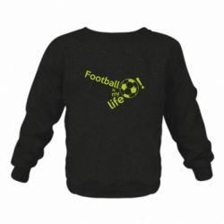 Дитячий реглан (світшот) Футбол - моє життя!
