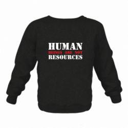 Дитячий реглан (світшот) Human beings are not resources