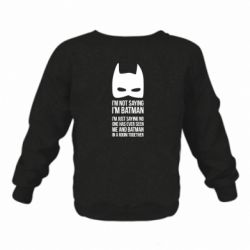 Детский реглан I'm not saying i'm batman - FatLine