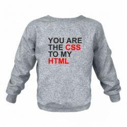 Детский реглан (свитшот) You are CSS to my HTML