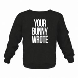 Дитячий реглан (світшот) Your bunny wrote