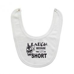 Слюнявчик  Laugh becouse Life is short - FatLine