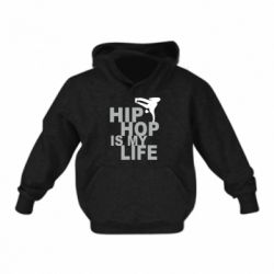 Дитяча толстовка Hip-hop is my life