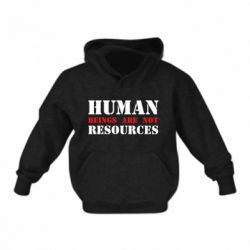 Дитяча толстовка Human beings are not resources