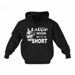 Дитяча толстовка Laugh becouse Life is short