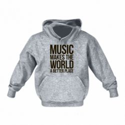 Детская толстовки Music makes the world a better place - FatLine