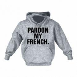 Детская толстовки Pardon my french. - FatLine
