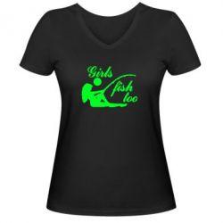 Женская футболка с V-образным вырезом Девушки тоже рыбачат - FatLine