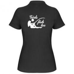 Женская футболка поло Девушки тоже рыбачат - FatLine