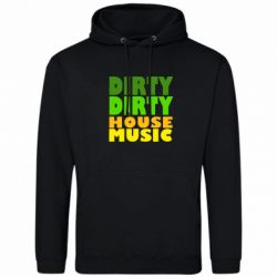Толстовка DIRTY DIRTY HOUSE MUSIC