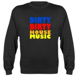 Реглан DIRTY DIRTY HOUSE MUSIC - FatLine