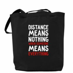 Сумка Distance means nothing when someone means everything