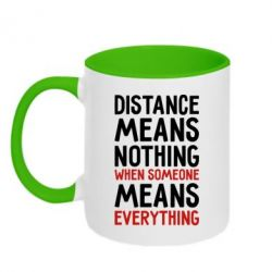 Кружка двухцветная Distance means nothing when someone means everything