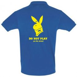 Футболка Поло Do not play on the street (Playboy) - FatLine