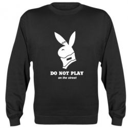 Реглан (свитшот) Do not play on the street (Playboy)