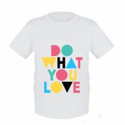 Дитяча футболка Do what you love