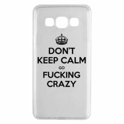 Чехол для Samsung A3 2015 Don't keep calm go fucking crazy - FatLine