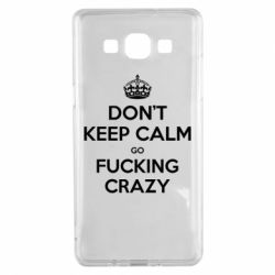 Чехол для Samsung A5 2015 Don't keep calm go fucking crazy - FatLine