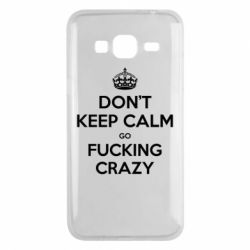 Чехол для Samsung J3 2016 Don't keep calm go fucking crazy - FatLine