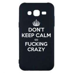 Чехол для Samsung J5 2015 Don't keep calm go fucking crazy - FatLine