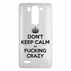 Чехол для LG G3 mini/G3s Don't keep calm go fucking crazy - FatLine