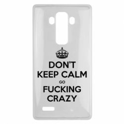 Чехол для LG G4 Don't keep calm go fucking crazy - FatLine