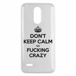 Чехол для LG K8 2017 Don't keep calm go fucking crazy - FatLine