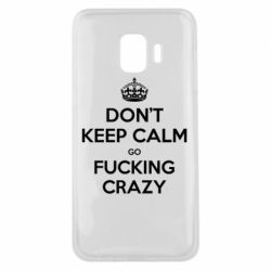 Чехол для Samsung J2 Core Don't keep calm go fucking crazy - FatLine