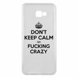 Чехол для Samsung J4 Plus 2018 Don't keep calm go fucking crazy - FatLine