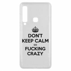 Чехол для Samsung A9 2018 Don't keep calm go fucking crazy - FatLine