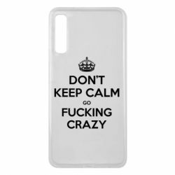 Чехол для Samsung A7 2018 Don't keep calm go fucking crazy - FatLine