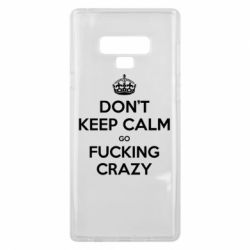 Чехол для Samsung Note 9 Don't keep calm go fucking crazy - FatLine
