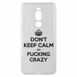 Чехол для Meizu Note 8 Don't keep calm go fucking crazy - FatLine