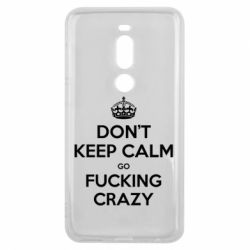 Чехол для Meizu V8 Pro Don't keep calm go fucking crazy - FatLine